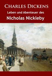 Leben und Abenteuer des Nicholas Nickleby - historischer Roman