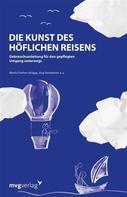 Moritz Freiherr Knigge: Die Kunst des höflichen Reisens ★★★★