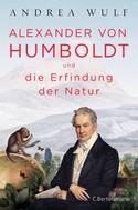 Andrea Wulf: Alexander von Humboldt und die Erfindung der Natur ★★★★