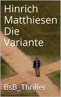 Hinrich Matthiesen: Die Variante