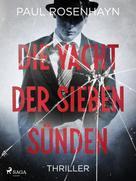 Paul Rosenhayn: Die Yacht der sieben Sünden - Thriller