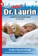 Viola Maybach: Der neue Dr. Laurin 23 – Arztroman