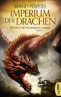 Bernd Perplies: Imperium der Drachen - Das Blut des Schwarzen Löwen ★★★★