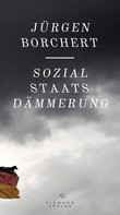 Jürgen Borchert: Sozialstaats-Dämmerung ★★★