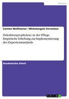 Carmen Wolfsteiner: Dekubitusprophylaxe in der Pflege. Empirische Erhebung zur Implementierung des Expertenstandards