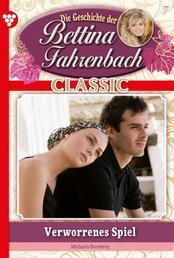 Bettina Fahrenbach Classic 7 – Liebesroman - Verworrenes Spiel