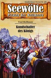 Seewölfe - Piraten der Weltmeere 583 - Kundschafter des Königs