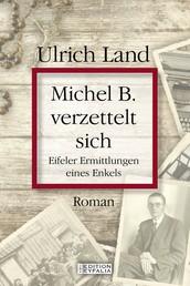 Michel B. verzettelt sich - Eifeler Ermittlungen eines Enkels