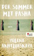 Yelena Akhtiorskaya: Der Sommer mit Pasha ★
