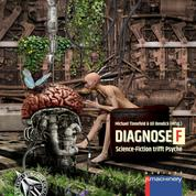 DIAGNOSE F - Science-Fiction trifft Psyche