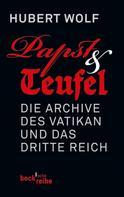 Hubert Wolf: Papst & Teufel ★★★★