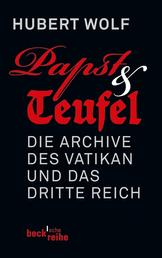 Papst & Teufel - Die Archive des Vatikan und das Dritte Reich