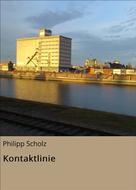 Philipp Scholz: Kontaktlinie