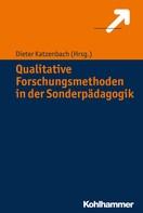 Dieter Katzenbach: Qualitative Forschungsmethoden in der Sonderpädagogik