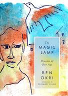 Ben Okri: The Magic Lamp: Dreams of Our Age ★