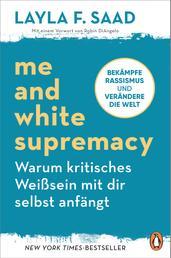 Me and White Supremacy – Warum kritisches Weißsein mit dir selbst anfängt - Bekämpfe Rassismus und verändere die Welt