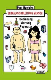 Gebrauchsanleitung Mensch - Bedienung, Wartung, Reparatur