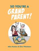 Mike Haskins: So You're A Grandparent