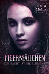 Tigermädchen - Die Nacht ist ihr Element