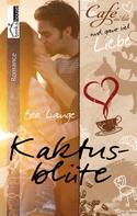 Bea Lange: Kaktusblüte - Café au Lait und ganz viel Liebe 1 ★★★★
