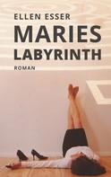 Ellen Esser: Maries Labyrinth ★★★★★