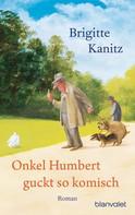 Brigitte Kanitz: Onkel Humbert guckt so komisch ★★★★