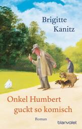 Onkel Humbert guckt so komisch - Roman