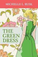 Michelle L. Rusk: The Green Dress ★★★