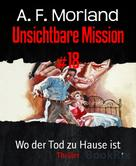 A. F. Morland: Unsichtbare Mission #18