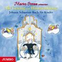 Marko Simsa: Mit Gesang und Himmelsklang. Johann Sebastian Bach für Kinder