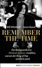 Remember the Time - Die Bodyguards von Michael Jackson erzählen, warum der King of Pop wirklich starb
