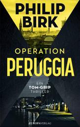 Operation Peruggia - Ein Tom-Grip-Thriller