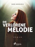 Hans Heidsieck: Die verlorene Melodie
