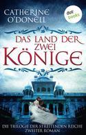 Catherine O'Donell: Trilogie der Streitenden Reiche - Band 2: Das Land der zwei Könige ★★★★