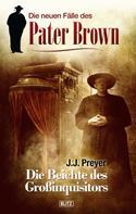 J.J. Preyer: Die neuen Fälle des Pater Brown 01: Die Beichte des Grossinquisitors ★★★★