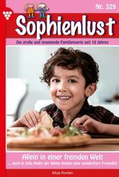 Sophienlust 329 – Familienroman - Allein in einer fremden Welt
