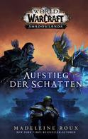 Madeleine Roux: World of Warcraft: Aufstieg der Schatten