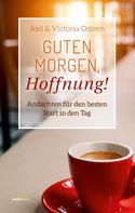 Victoria Osteen: Guten Morgen, Hoffnung!