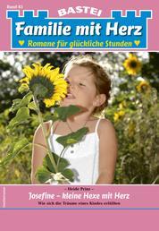 Familie mit Herz 83 - Familienroman - Josefine - kleine Hexe mit Herz