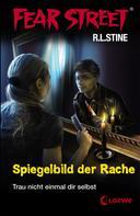 R.L. Stine: Fear Street 25 - Spiegelbild der Rache