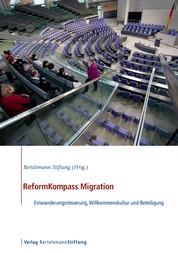 ReformKompass Migration - Einwanderungssteuerung, Willkommenskultur und Beteiligung