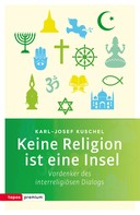 Karl-Josef Kuschel: Keine Religion ist eine Insel ★★★★★