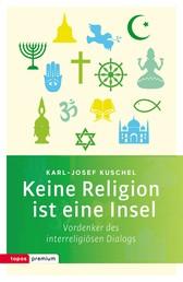 Keine Religion ist eine Insel - Vordenker des interreligiösen Dialogs