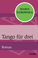 Maria Nurowska: Tango für drei
