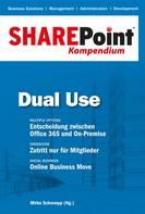 Mirko Schrempp: SharePoint Kompendium - Bd. 5: Dual Use