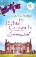 Anita Burgh: Die Töchter Cornwalls: Sturmwind - Band 2 ★★★★