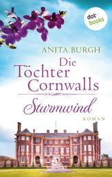 Die Töchter Cornwalls: Sturmwind - Band 2 - Roman