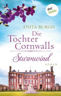 Die Töchter Cornwalls: Sturmwind - Band 2