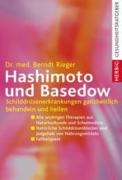 Hashimoto und Basedow - Schilddrüsenerkrankungen ganzheitlich behandeln und heilen