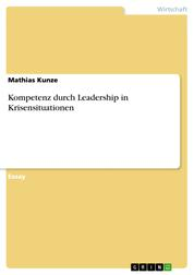 Kompetenz durch Leadership in Krisensituationen